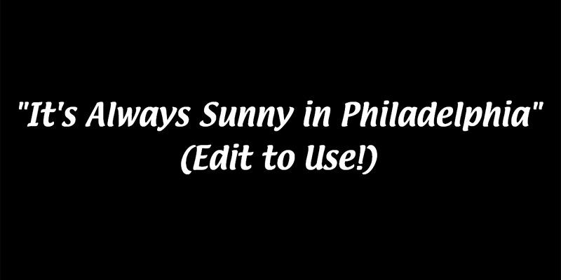 Always Sunny Title Card Generator