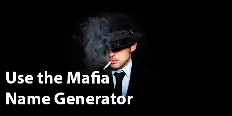 Mafia Name Generator