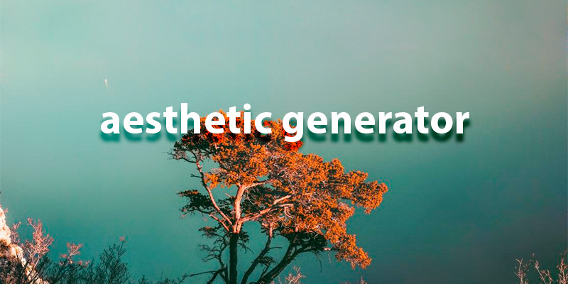 Aesthetic Generator